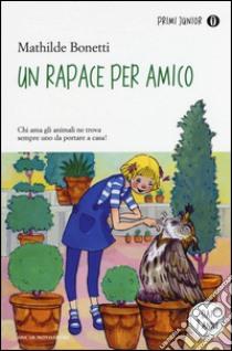 Un rapace per amico libro di Bonetti Mathilde
