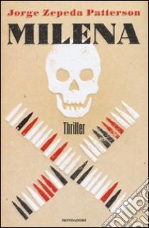 Milena libro di Zepeda Patterson Jorge