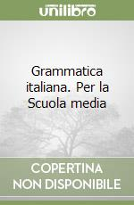 Grammatica italiana. Per la Scuola media libro di Moretti Marino, Consonni Domenico