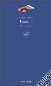 Teatro. Vol. 2 libro di Pinter Harold