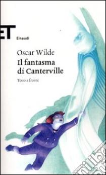 Il fantasma di Canterville. Testo inglese a fronte libro di Wilde Oscar