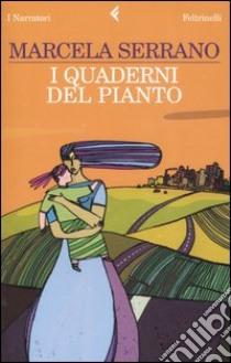 I quaderni del pianto libro di Serrano Marcela