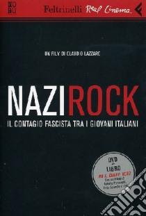 Nazirock. DVD. Con libro libro di Lazzaro Claudio