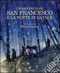 San Francesco e la notte di Natale libro di Frugoni Chiara - Feltracco Felice