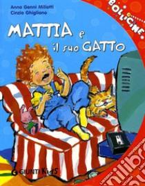 Mattia e il suo gatto libro di Miliotti Anna G. - Ghigliano Cinzia