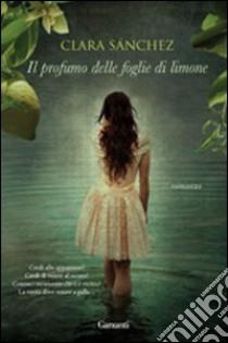 Il profumo delle foglie di limone libro di Sánchez Clara