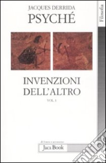 Psyché. Invenzioni dell'altro (1) libro di Derrida Jacques