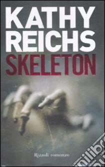 Skeleton libro di Reichs Kathy