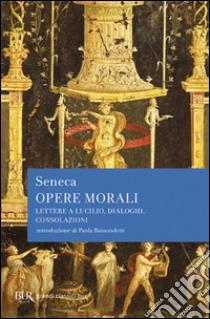 Opere morali libro di Seneca L. Anneo