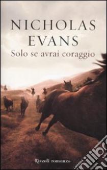 Solo se avrai coraggio libro di Evans Nicholas