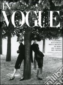 In Vogue. La storia illustrata della rivista di moda più famosa del mondo libro di Angeletti Norberto - Oliva Alberto