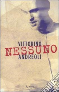 Nessuno libro di Andreoli Vittorino