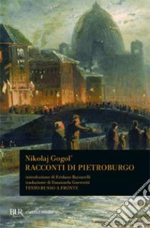 Racconti di Pietroburgo. Testo russo a fronte libro di Gogol' Nikolaj
