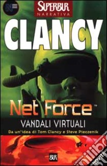 Net Force. Vandali virtuali libro di Clancy Tom