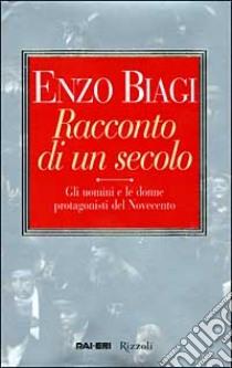 Racconto di un secolo libro di Biagi Enzo