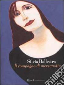 Il compagno di mezzanotte libro di Ballestra Silvia