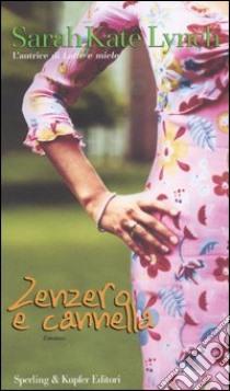 Zenzero e cannella libro di Lynch Sarah-Kate