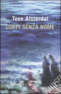 Corpi senza nome libro di Alsterdal Tove