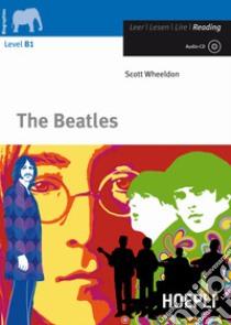 The Beatles. Con CD Audio libro di Wheeldon Scott