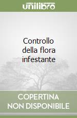 Controllo della flora infestante libro di Covarelli Gino