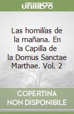 Las homilías de la mañana. En la Capilla de la Domus Sanctae Marthae (2) libro di Francesco (Jorge Mario Bergoglio)