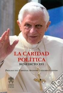 La caridad politica libro di Benedetto XVI (Joseph Ratzinger)