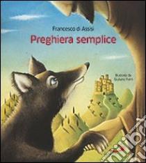 Preghiera semplice libro di Francesco d'Assisi (san)