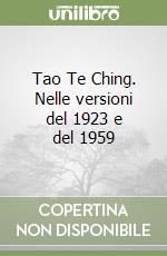 Tao Te Ching. Nelle versioni del 1923 e del 1959 libro di Lao Tzu