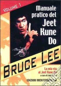 La mia Via al Jeet Kune Do (1) libro di Lee Bruce