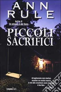 Piccoli sacrifici libro di Rule Ann