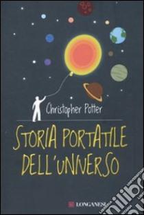 Storia portatile dell'universo libro di Potter Christopher N.