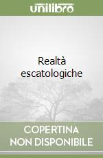 Realtà escatologiche libro di Brancato Francesco