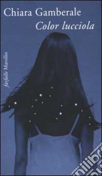 Color lucciola libro di Gamberale Chiara