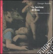 Le lacrime di Eros libro di Bataille Georges