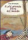 Saramago José - IL PIÙ GRANDE FIORE DEL MONDO