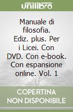 Manuale di filosofia. Ediz. plus. Con e-book. Con espansione online. Con DVD. Per i Licei libro di Reale Giovanni, Antiseri Dario
