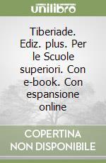 Tiberiade. Ediz. plus. Con e-book. Con espansione online. Per le Scuole superiori libro di Manganotti Renato, Incampo Nicola