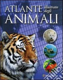 Atlante illustrato degli animali libro di Owen Weldon