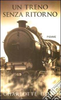 Un treno senza ritorno libro di Delbo Charlotte