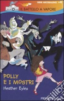 Polly e i mostri libro di Eyles Heather
