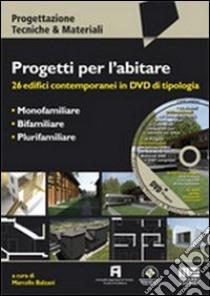 Progetti per l'abitare. 26 edifici contemporanei. Con DVD libro di Balzani Marcello