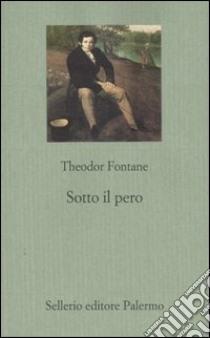 Sotto il pero libro di Fontane Theodor