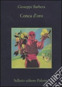 Conca d'oro libro di Barbera Giuseppe