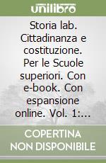 Storia lab. Cittadinanza e costituzione. Con e-book. Con espansione online. Per le Scuole superiori libro di Diotti Umberto