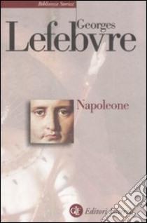 Napoleone libro di Lefebvre Georges