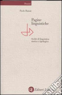 Pagine linguistiche. Scritti di linguistica storica e tipologica libro di Ramat Paolo