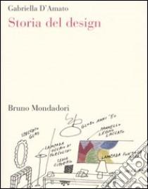 Storia del design libro di D'Amato Gabriella