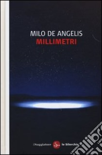Millimetri libro di De Angelis Milo