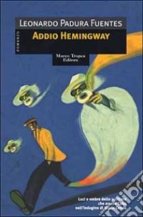 Addio Hemingway libro di Padura Fuentes Leonardo