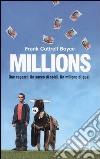 Millions. Due ragazzi. Un sacco di soldi. Un milione di guai